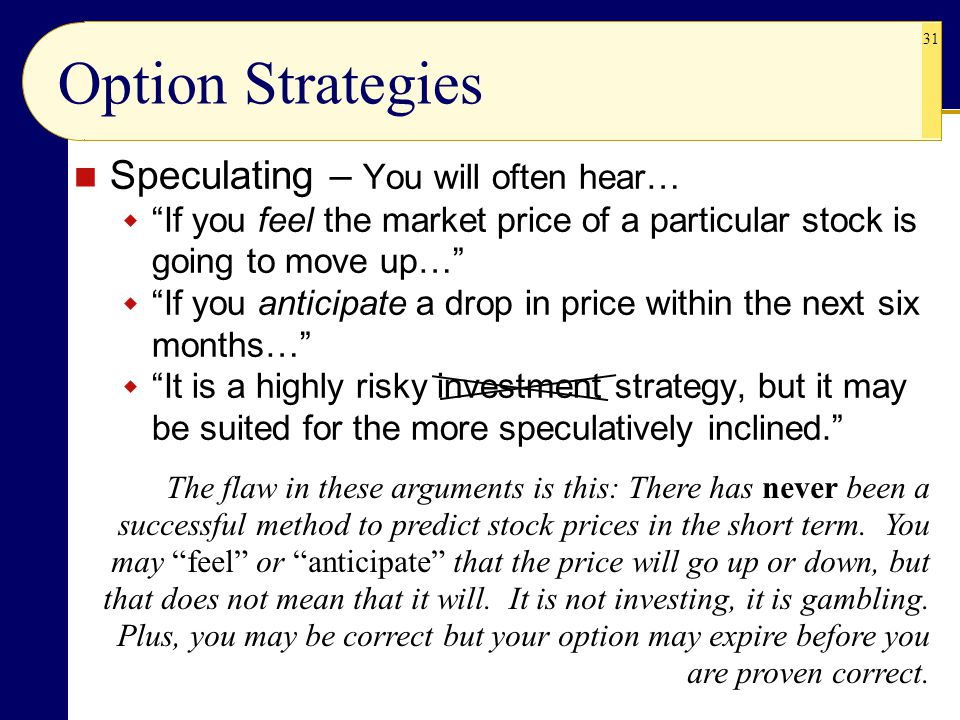 Option Strategies Speculating – You will often hear…