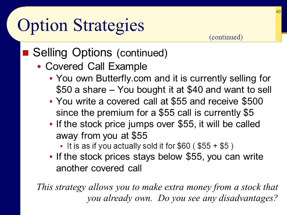 Option Strategies Selling Options (continued) Covered Call Example