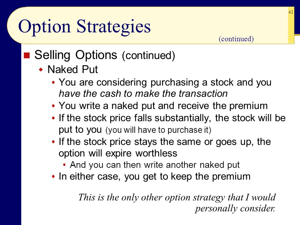 Option Strategies Selling Options (continued) Naked Put