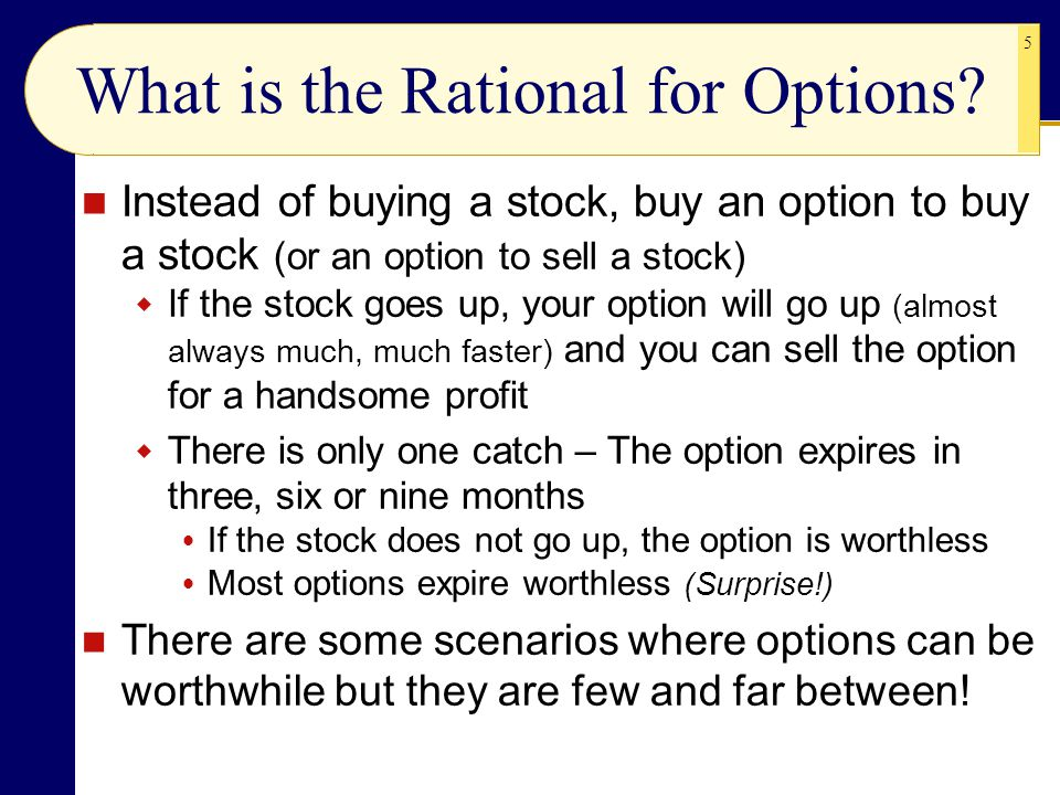 What is the Rational for Options