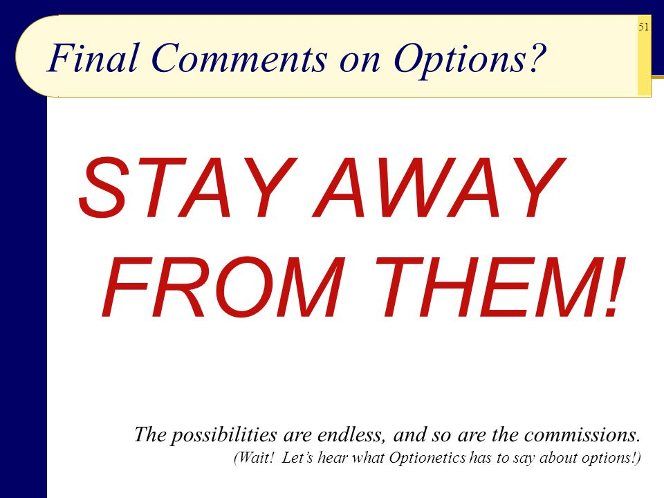 Final Comments on Options