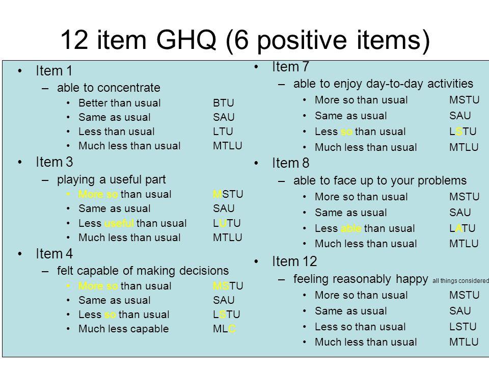 12 item GHQ (6 positive items)