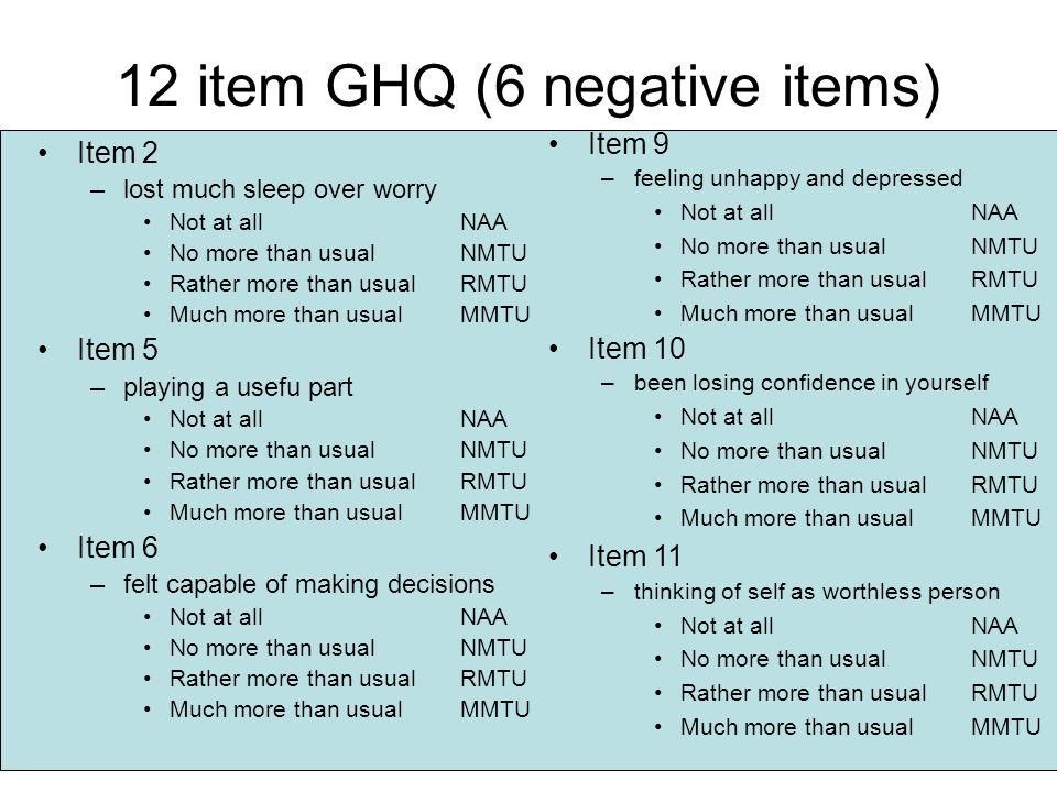 12 item GHQ (6 negative items)