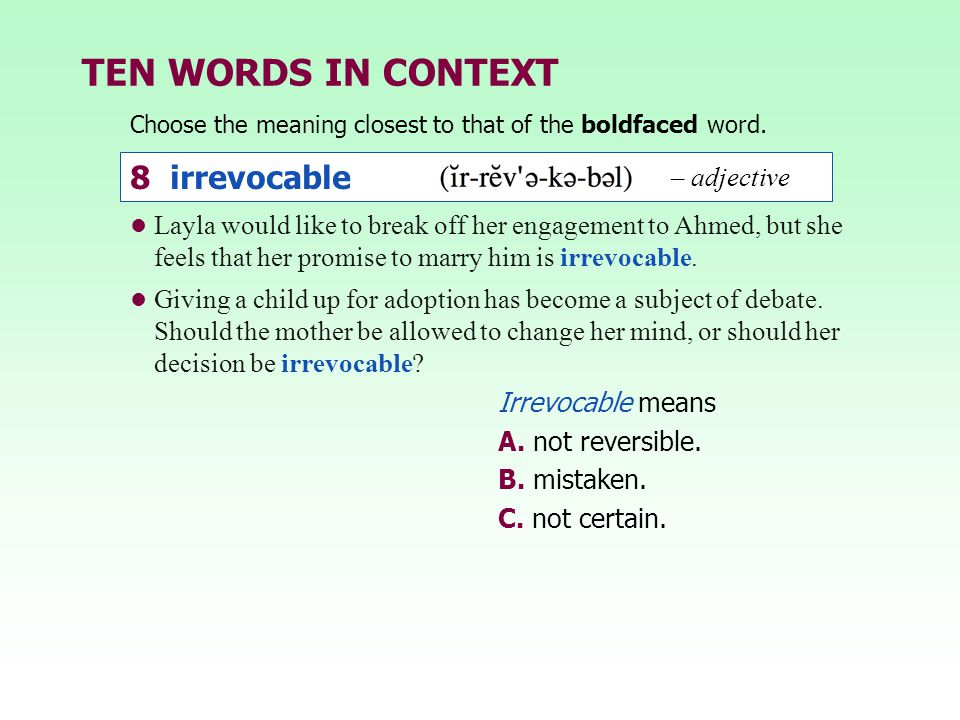 TEN WORDS IN CONTEXT 8 irrevocable – adjective