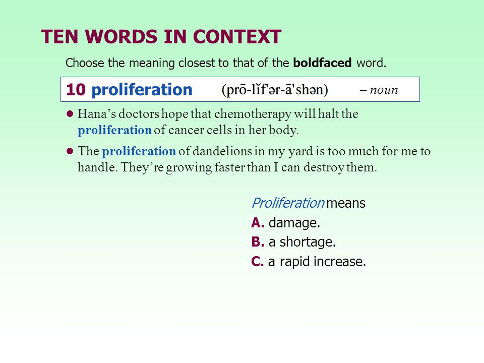 TEN WORDS IN CONTEXT 10 proliferation – noun