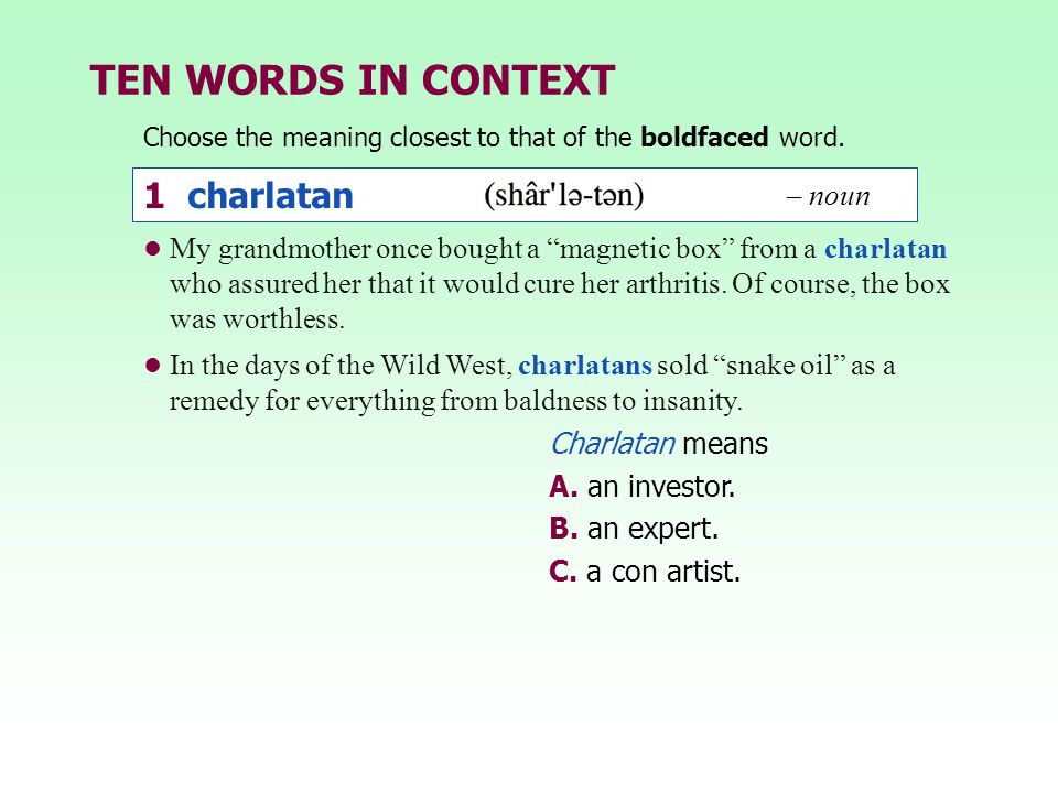 TEN WORDS IN CONTEXT 1 charlatan – noun