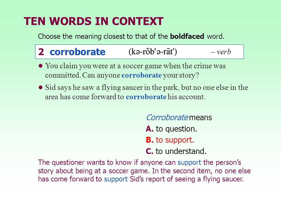 TEN WORDS IN CONTEXT 2 corroborate – verb