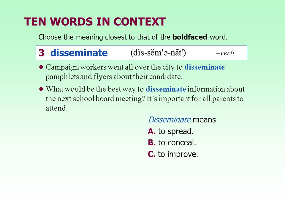 TEN WORDS IN CONTEXT 3 disseminate –verb