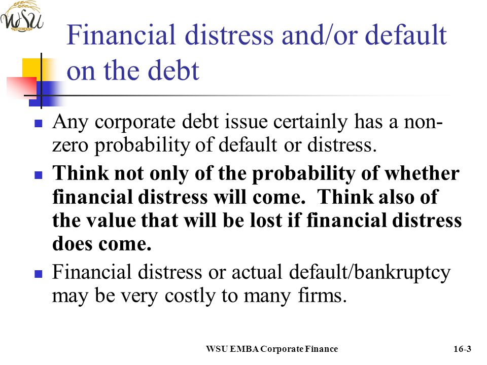 Financial distress and/or default on the debt