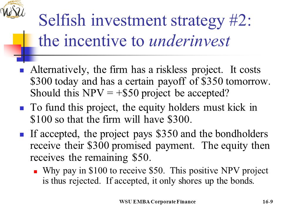 Selfish investment strategy #2: the incentive to underinvest