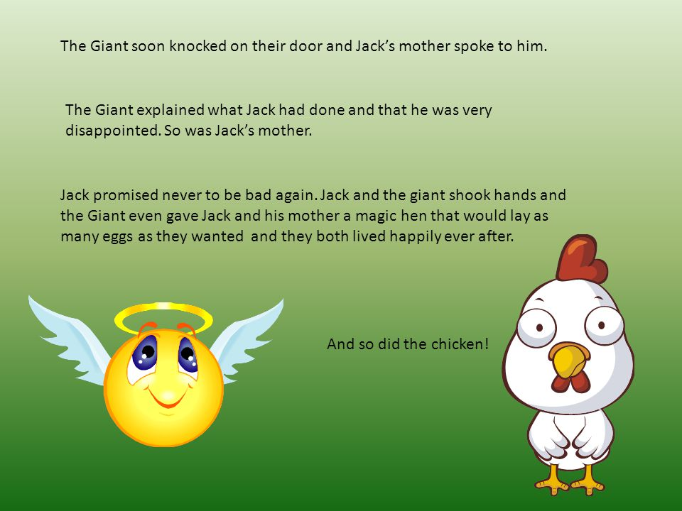 The Giant soon knocked on their door and Jack's mother spoke to him.
