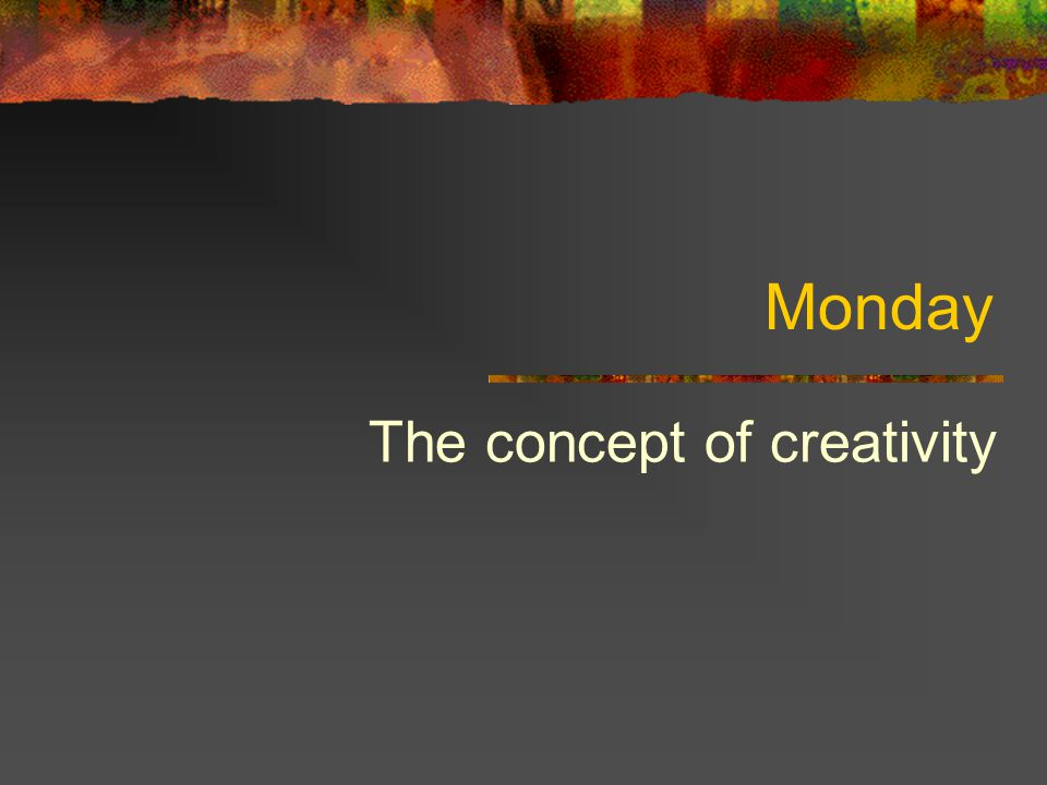 The concept of creativity