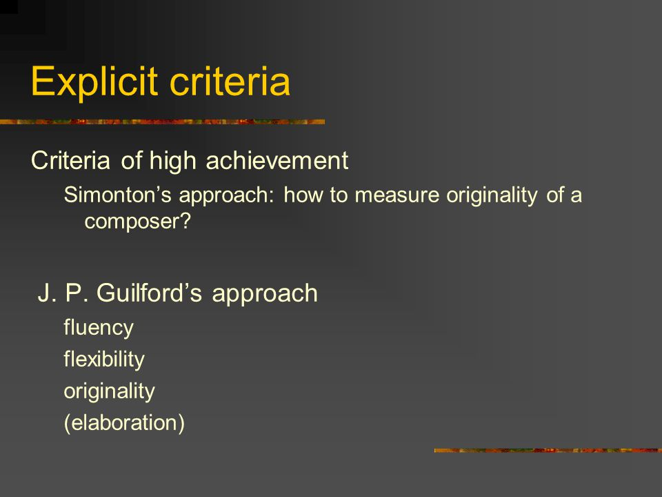 Explicit criteria Criteria of high achievement