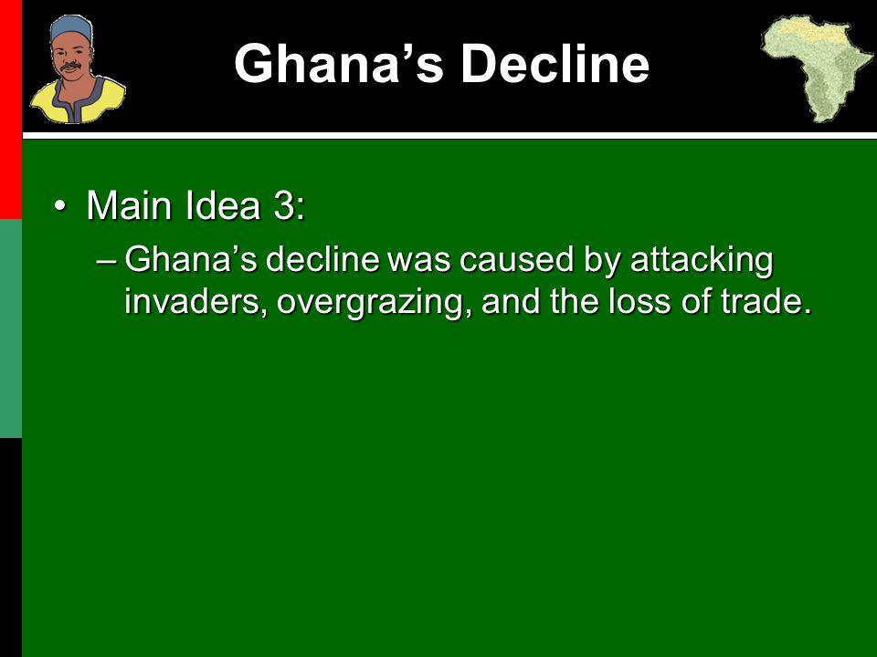 Ghana's Decline Main Idea 3: