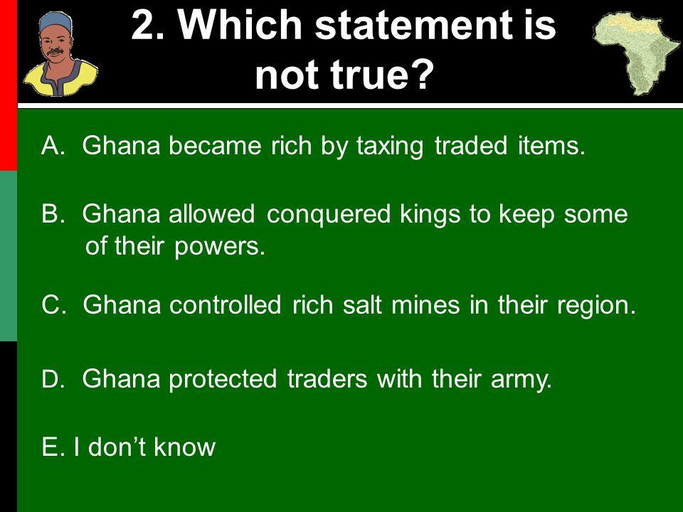 2. Which statement is not true