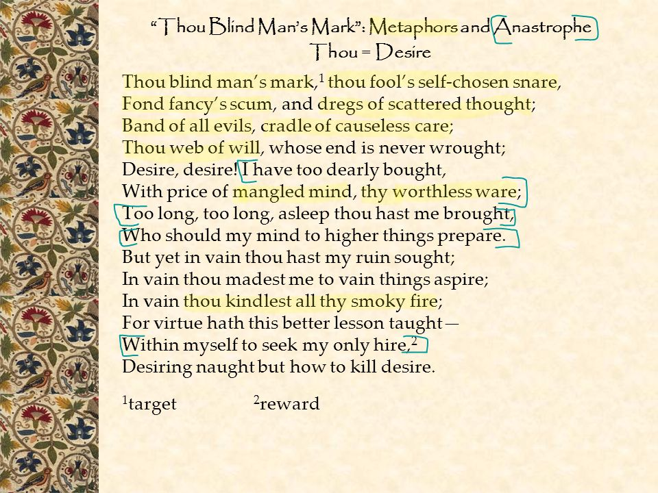 Thou Blind Man's Mark : Metaphors and Anastrophe Thou = Desire