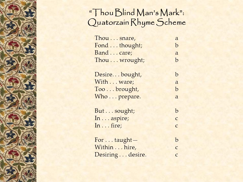 Thou Blind Man's Mark : Quatorzain Rhyme Scheme