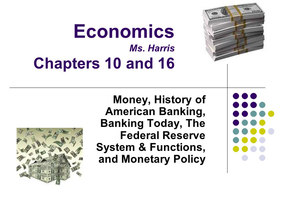 Economics Ms. Harris Chapters 10 and 16