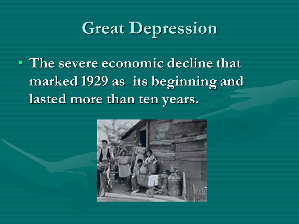 Great Depression The severe economic decline that marked 1929 as its beginning and lasted more than ten years.