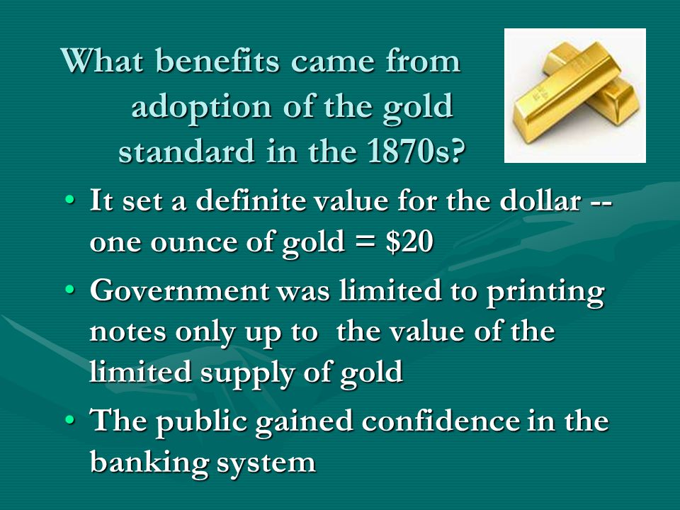 What benefits came from adoption of the gold standard in the 1870s