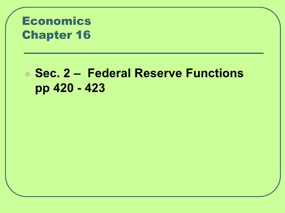 Sec. 2 – Federal Reserve Functions pp 420 - 423