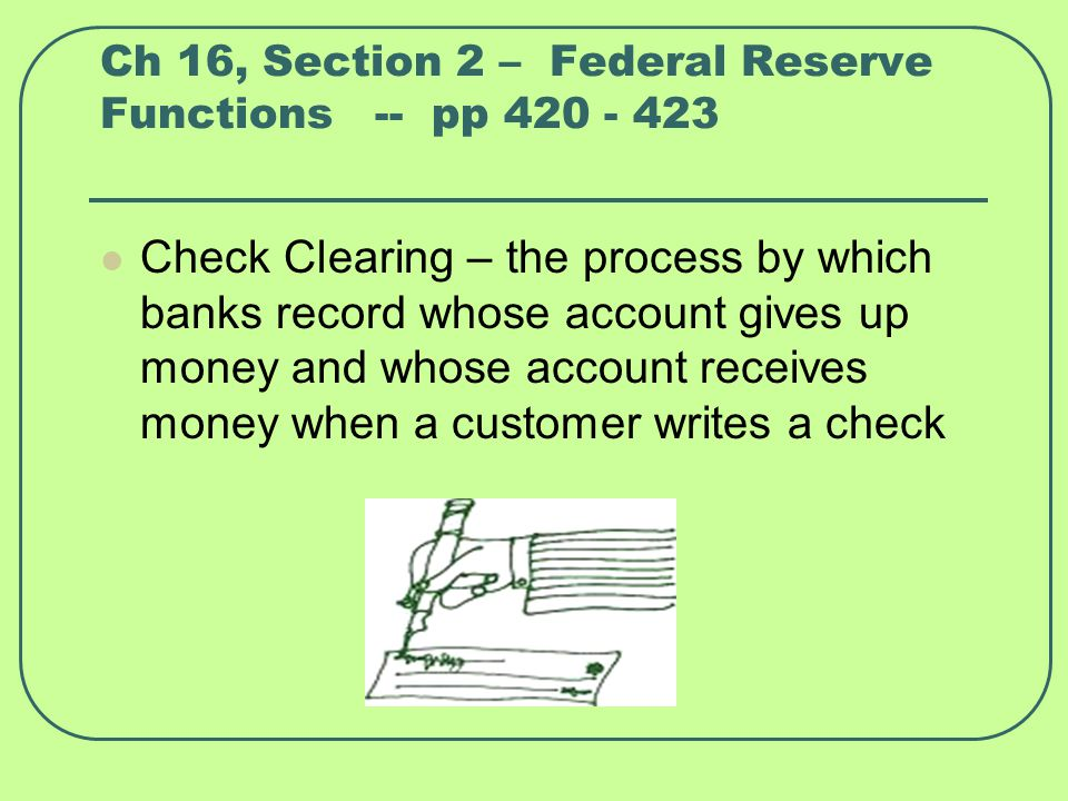 Ch 16, Section 2 – Federal Reserve Functions -- pp 420 - 423
