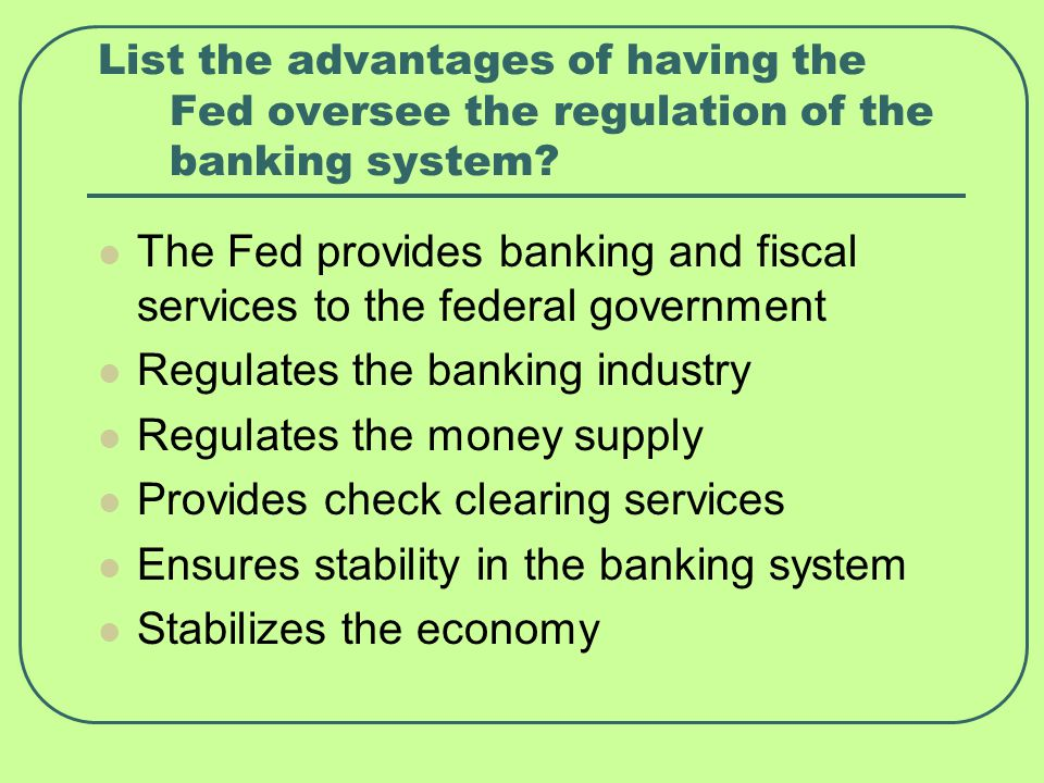 The Fed provides banking and fiscal services to the federal government