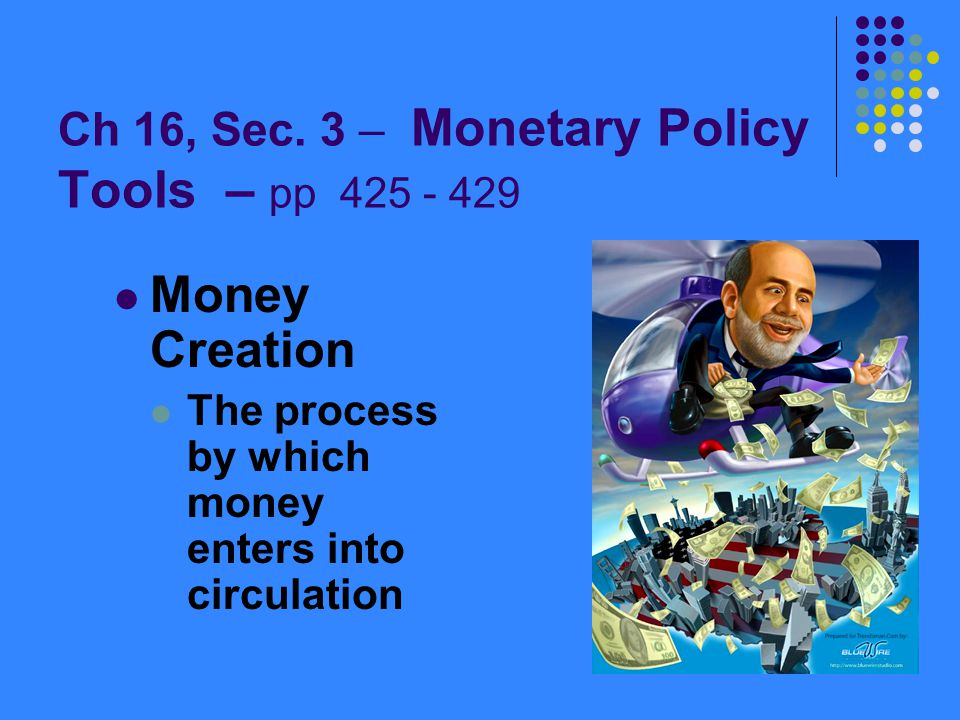 Ch 16, Sec. 3 – Monetary Policy Tools – pp 425 - 429