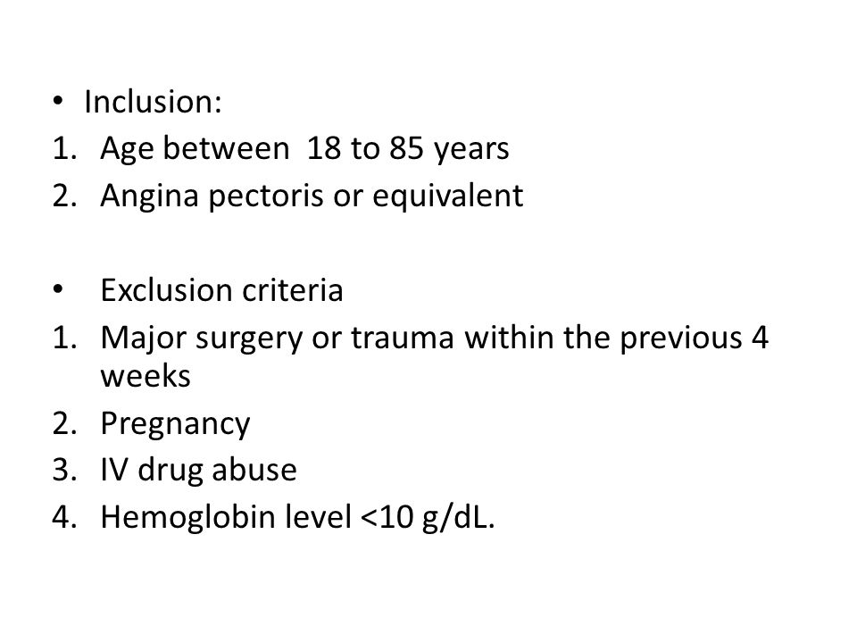 Inclusion: Age between 18 to 85 years. Angina pectoris or equivalent. Exclusion criteria. Major surgery or trauma within the previous 4 weeks.