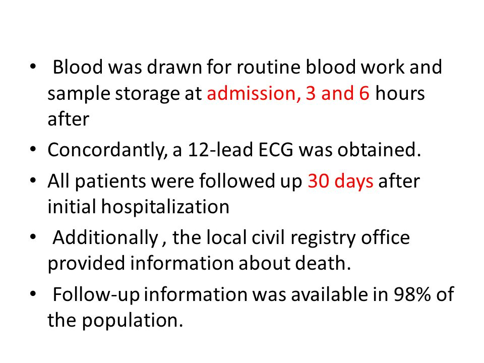 Blood was drawn for routine blood work and sample storage at admission, 3 and 6 hours after