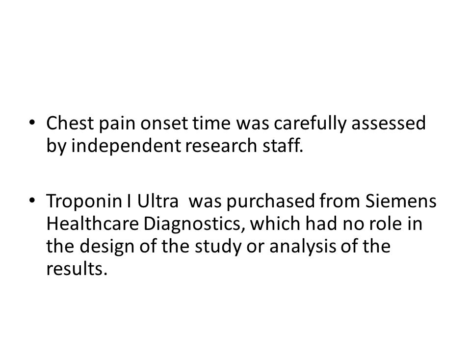 Chest pain onset time was carefully assessed by independent research staff.