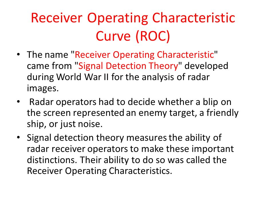Receiver Operating Characteristic Curve (ROC)