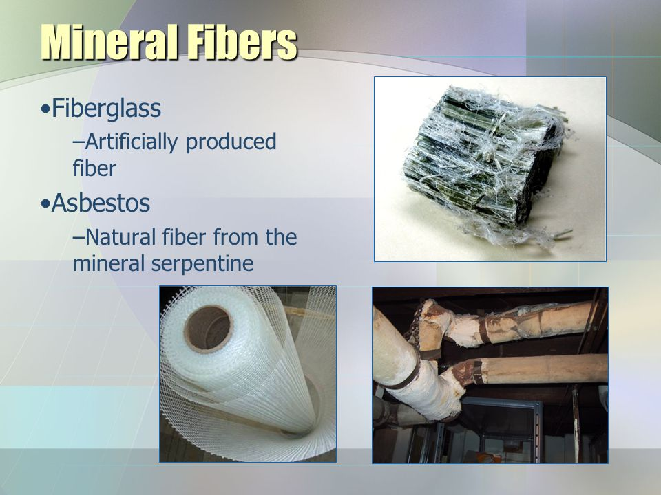 Mineral Fibers Fiberglass Asbestos Artificially produced fiber