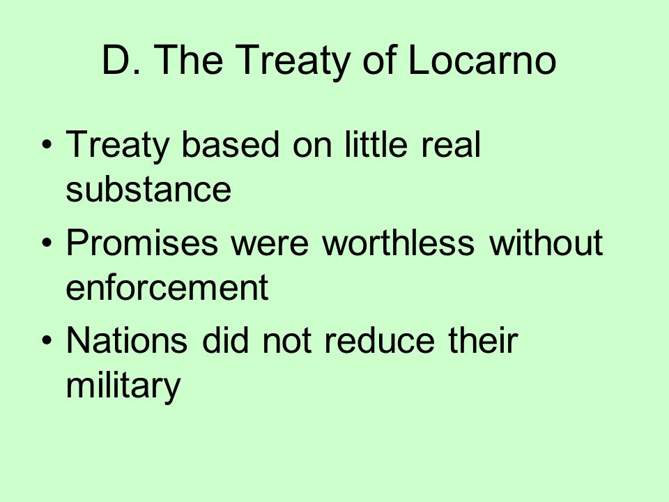 D. The Treaty of Locarno Treaty based on little real substance