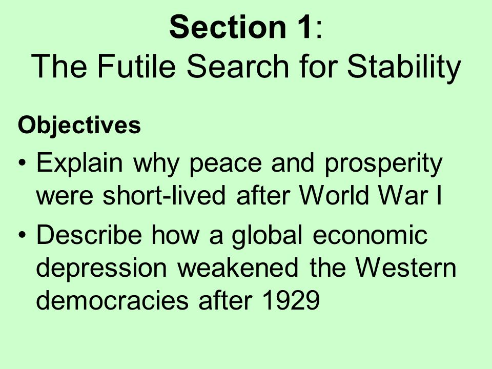 Section 1: The Futile Search for Stability