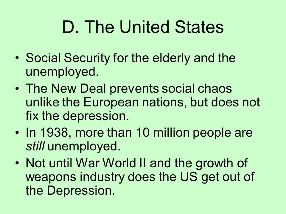 D. The United States Social Security for the elderly and the unemployed.