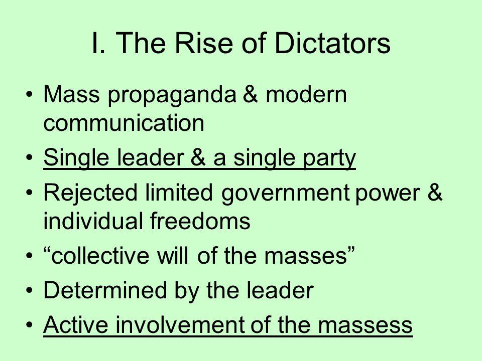 I. The Rise of Dictators Mass propaganda & modern communication