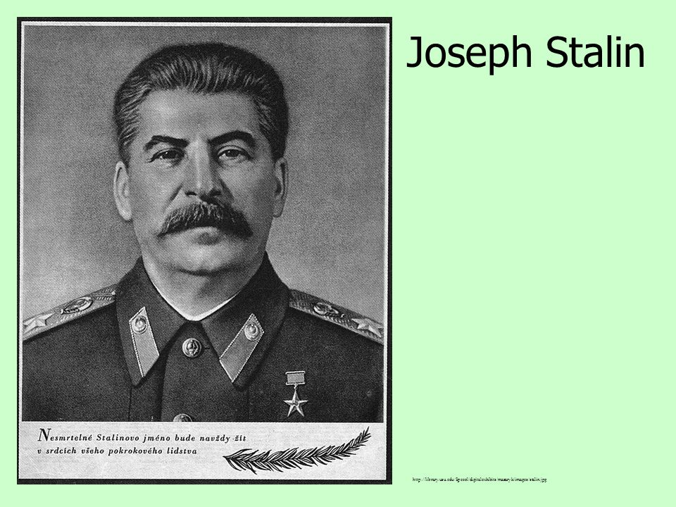 Joseph Stalin http://library.usu.edu/Specol/digitalexhibits/masaryk/images/stalin.jpg
