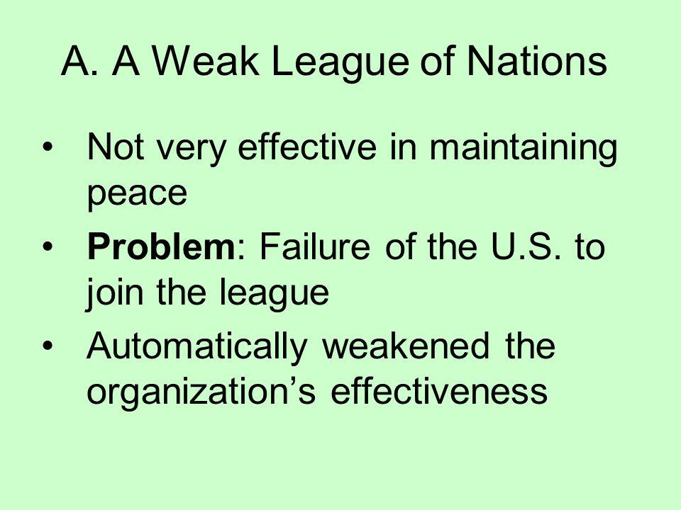 A. A Weak League of Nations