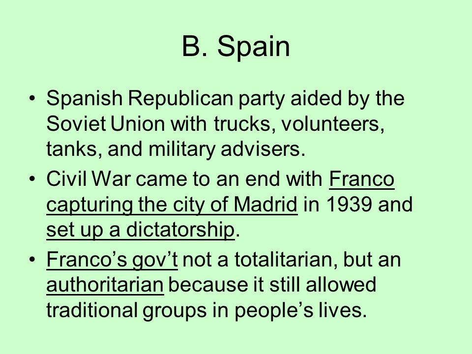 B. Spain Spanish Republican party aided by the Soviet Union with trucks, volunteers, tanks, and military advisers.