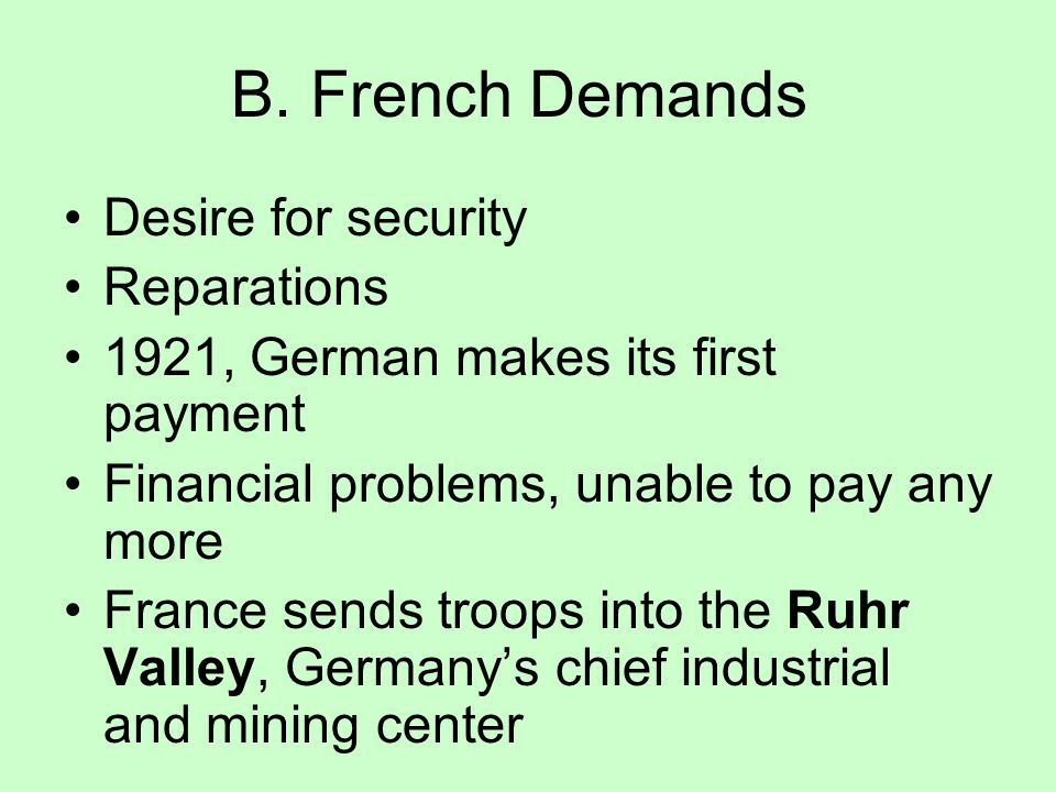 B. French Demands Desire for security Reparations