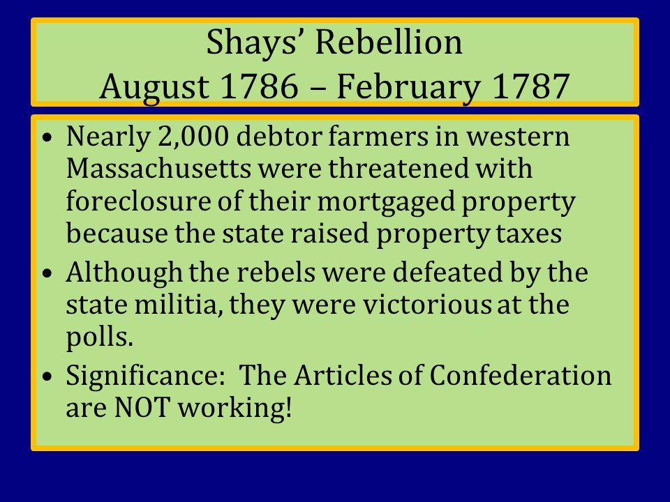 Shays' Rebellion August 1786 – February 1787