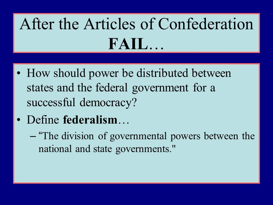 After the Articles of Confederation FAIL…