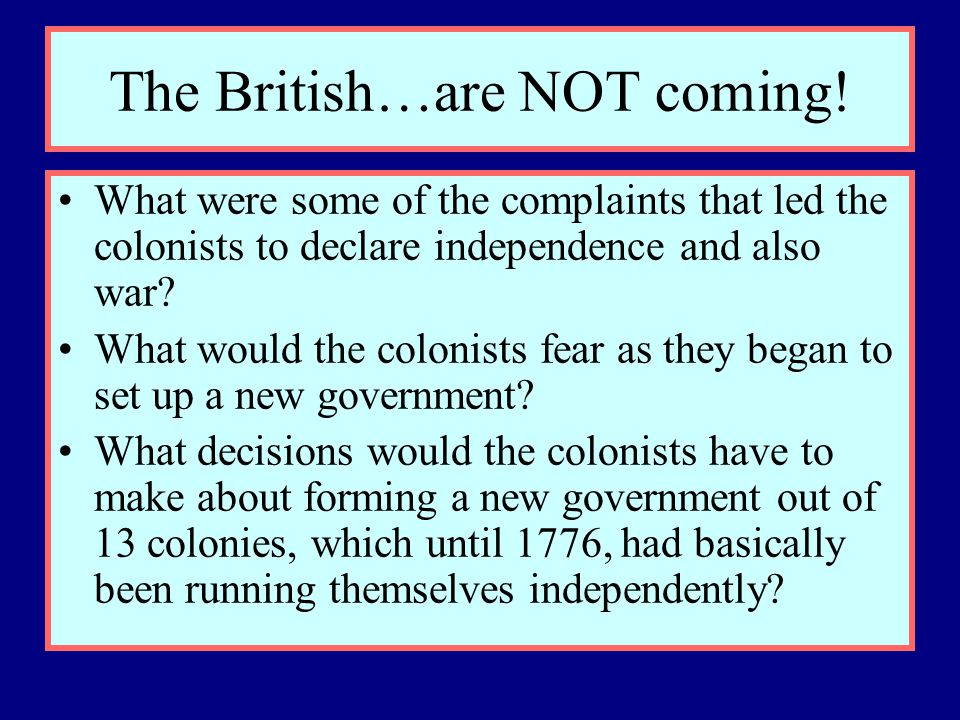 The British…are NOT coming!