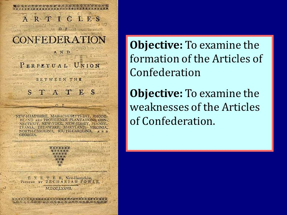 Objective: To examine the formation of the Articles of Confederation