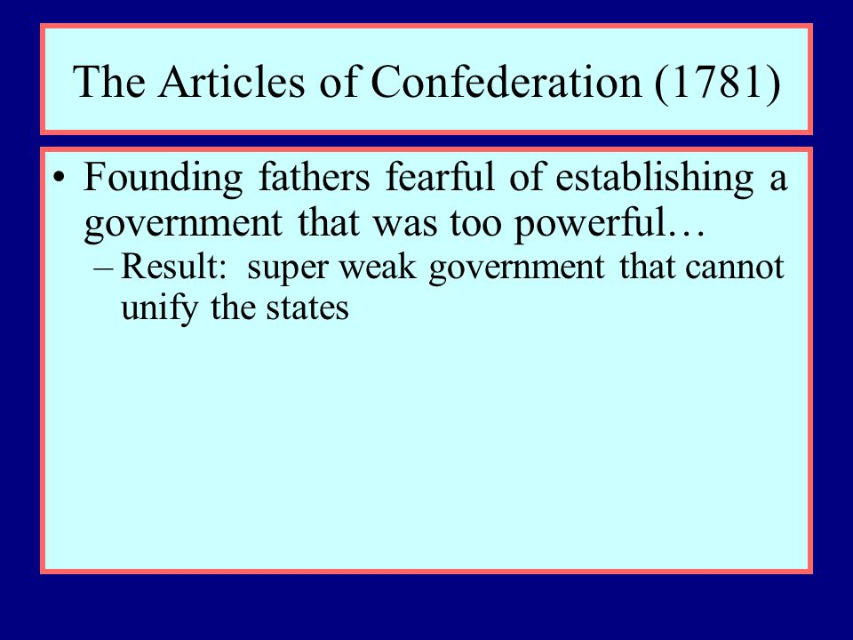 "an analysis of the articles of confederation effects on government Political system, the set of formal legal institutions that constitute a ""government"" or a "" state""this is the definition adopted by many studies of the legal or constitutional arrangements of advanced political orders."