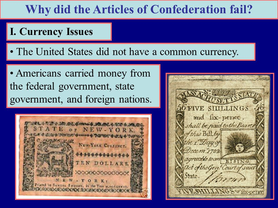 articles of confederations fails The articles of confederation failed because of the lack of a strong central government the articles had a number of weaknesses that caused them to be rewritten and turned into the current us constitution.