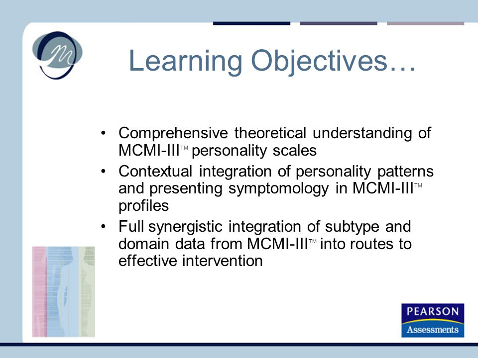 Learning Objectives… Comprehensive theoretical understanding of MCMI-IIITM personality scales.