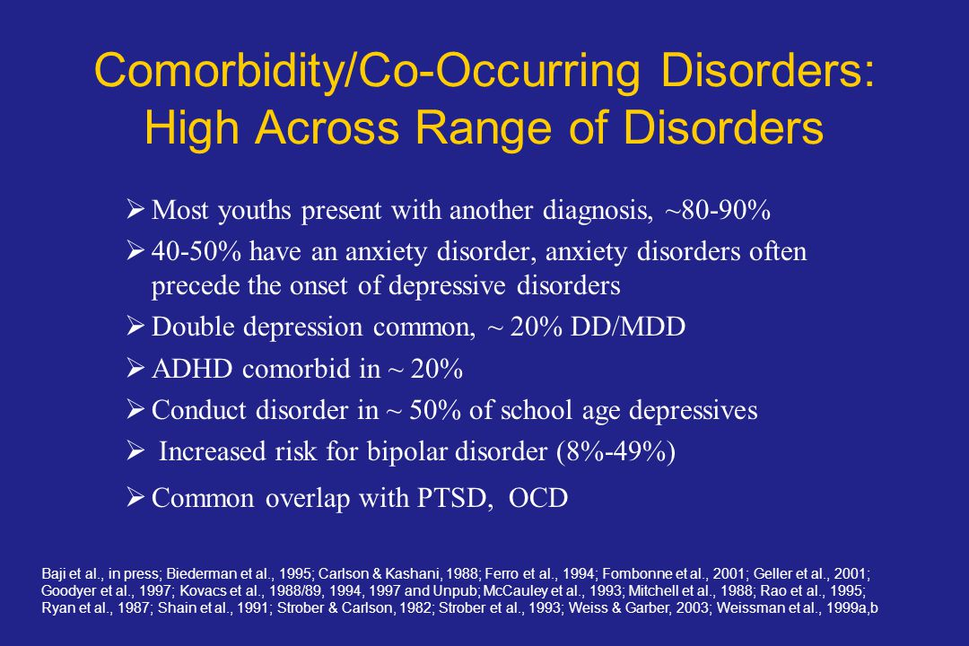 Comorbidity/Co-Occurring Disorders: High Across Range of Disorders