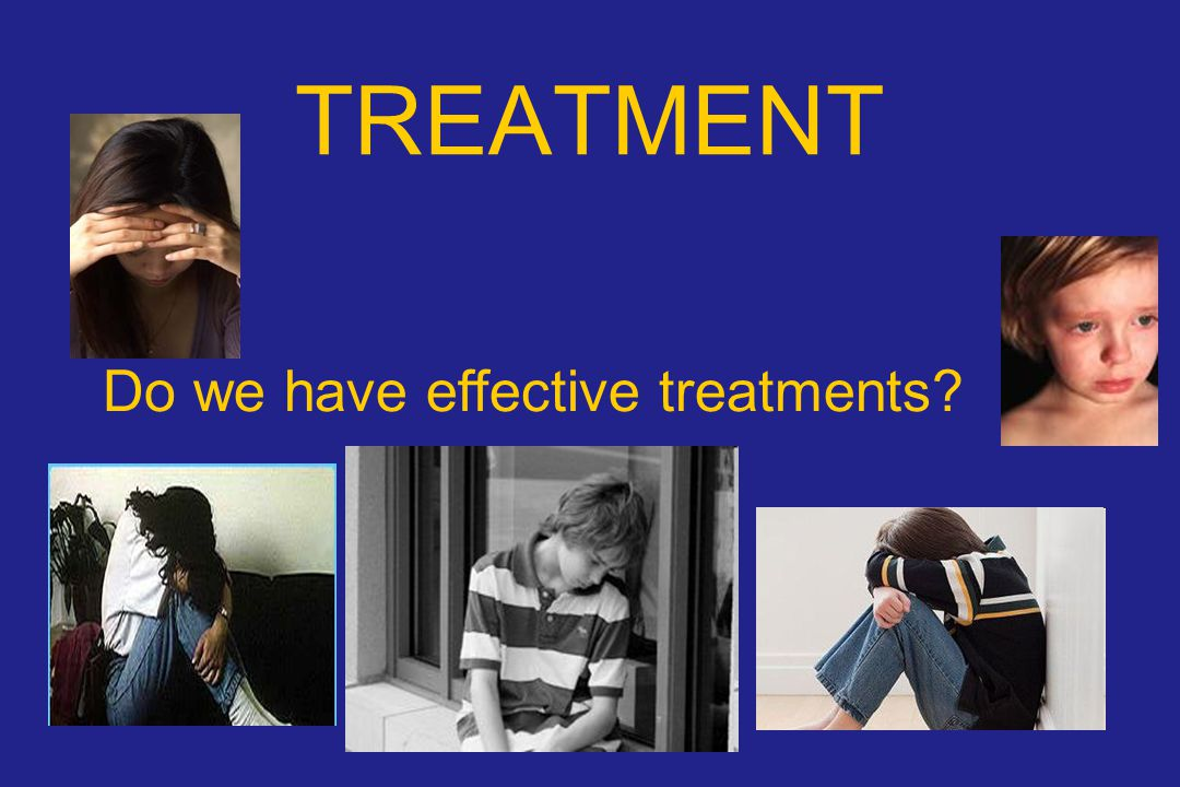 TREATMENT Do we have effective treatments